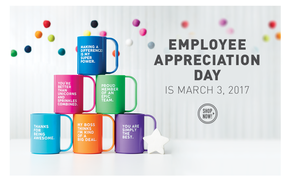Employee Appreciation Day is March 3, 2017!