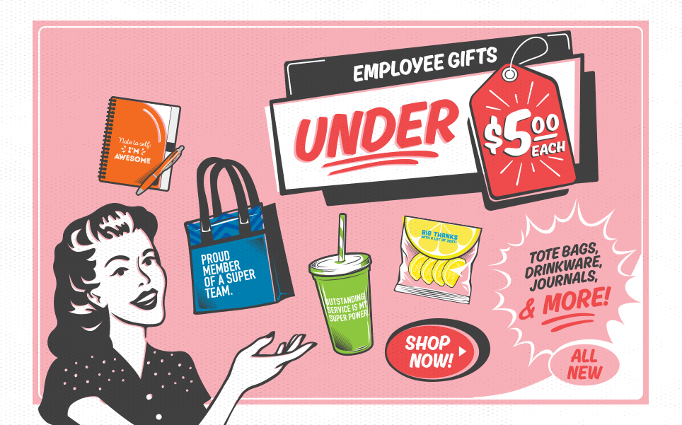 Browse and Shop Hundreds of Employee Gifts Under $5 Each!