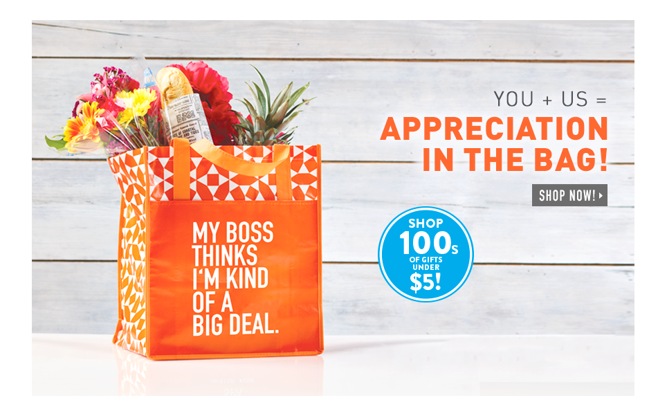 You + Us = Appreciation in the Bag!