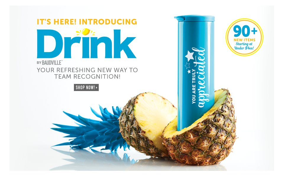 Introducing Drink, your refreshing new way to team recognition! 90+ new items starting at $4.